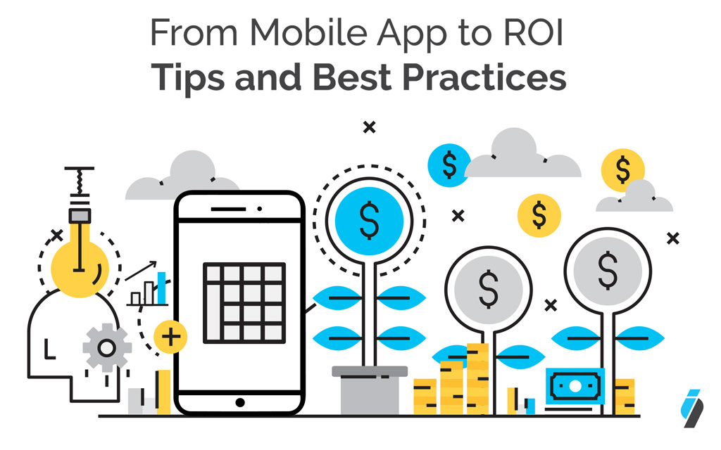 From Mobile App to ROI: Tips and Best Practices